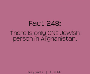 There is only ONE Jewish person in Afghanistan. – Fact Quote