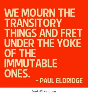 ... paul eldridge more life quotes success quotes inspirational quotes