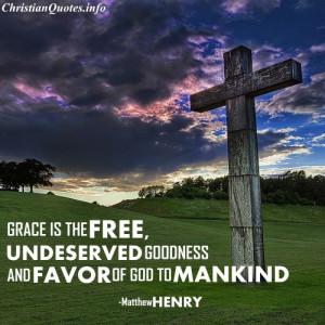 Mathew Henry Christian Quote - Grace
