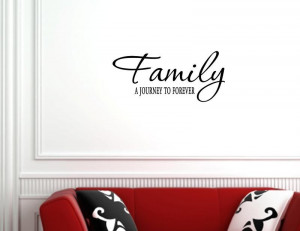 FAMILY A JOURNEY TO FOREVER wall quotes decals sayings