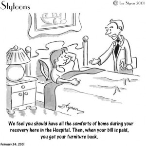 ... recovery here in the hospital. Then when your bill is paid, you get