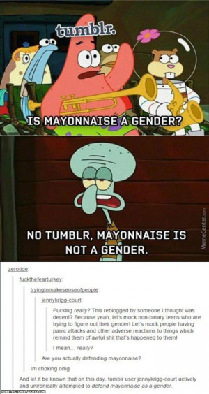 Mayonnaise is a gender | Funny Pictures and Quotes