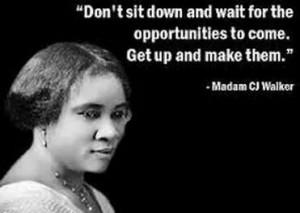 Madam C J Walker quote