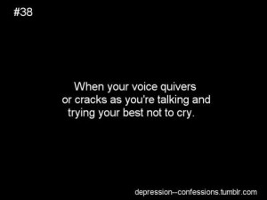 """... As You're Talking And Trying Your Best Not To Cry """" ~ Sad Quote"""