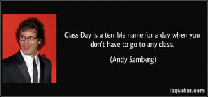 Class Day is a terrible name for a day when you don't have to go to ...