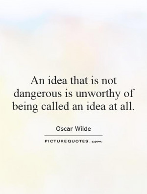 Quotes About Being Dangerous