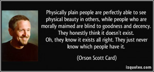 Physically plain people are perfectly able to see physical beauty in ...