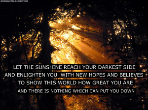 Let The Sunshine R each Your Darkest Side And Enlighten You With New ...