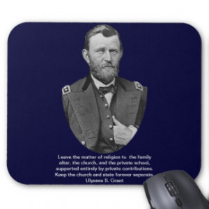 Ulysses S. Grant quotes on church and state. Mousepad