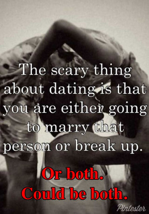 The Scary Thing About Dating