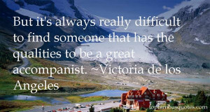 Victoria De Los Angeles quotes: top famous quotes and sayings from ...
