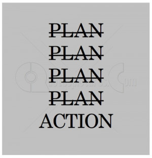 ... url=http://www.pics22.com/plan-action-action-quote/][img] [/img][/url