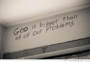 God is bigger than all of our problems