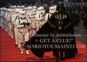 ... by Intimidation = Get a Clue!
