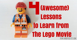 Awesome) Lessons to Learn from The Lego Movie — Smart Kids 101