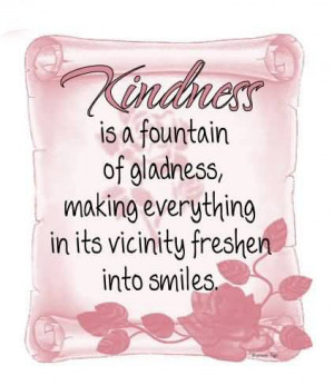Kindness Is The Sunshine In Which Virtue Grows
