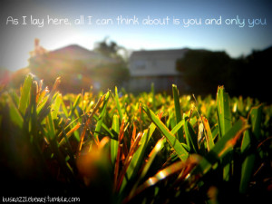 backyard, cute, grass, love quote, photography, pretty, quote, quotes