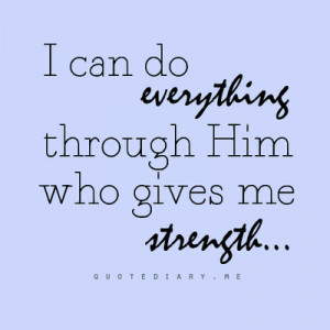 can do everything through him who gives me strength..