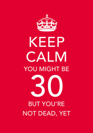 Keep Calm 30th Birthday