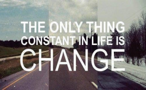 Quotes about changes in life being good