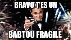 Congratulations : Hjjj, Bravo T'es Un, Babtou Fragile - by Anonymous