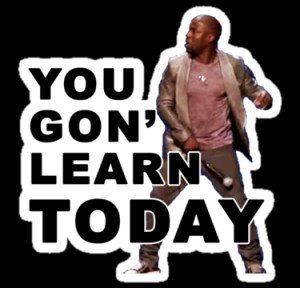 AstroNance › Portfolio › You Gon Learn TODAY - Kevin Hart Quote