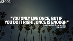 ... quotes life live once yolo positive life quotes photography share this