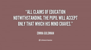 All claims of education notwithstanding, the pupil will accept only ...
