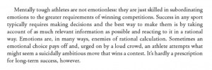 ... athletes are not emotionless but very adept at shutting out this