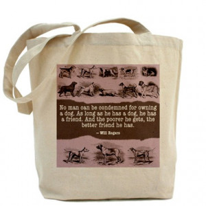 Gifts > Bags & Totes > Will Rogers Dog Quote Tote Bag