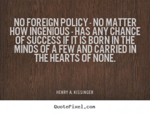 of none henry a kissinger more success quotes inspirational quotes ...