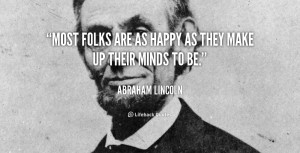 quote-Abraham-Lincoln-most-folks-are-as-happy-as-they-40925.png
