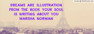 ... from the book your soul is writing about you~marsha norman , Pictures