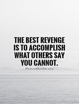 Revenge Quotes Accomplishment Quotes