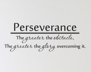 Perseverance The greater the obstac le Vinyl Decal Quotes Wall Sticker ...