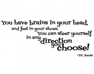 You have brains in your head and feet in your shoes Dr. Seuss wall ...