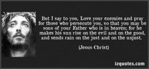 Jesus christ quotes love your enemy