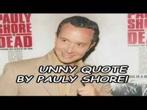 funny-quote-by-pauly-shore.jpg