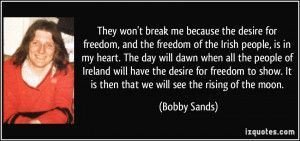me because the desire for freedom, and the freedom of the Irish people ...