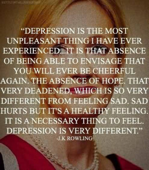 Nice Meaningful Quote by J.K Rowling ~ Depression is very different…