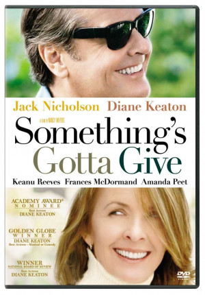 Something's Gotta Give, I have to watch this movie everytime it comes ...