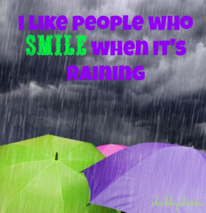 Happy Rainy Day Quotes And when it rains,