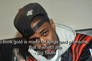 Singer, big sean, quotes, sayings, about gold, cool quote