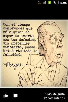... corazon jorge luis happiness luis borges amarte con quotes phrases