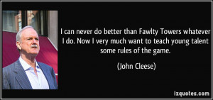 quote-i-can-never-do-better-than-fawlty-towers-whatever-i-do-now-i ...