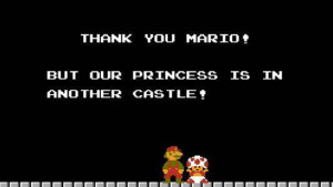 thank you mario but our princess is in another castle super mario bros