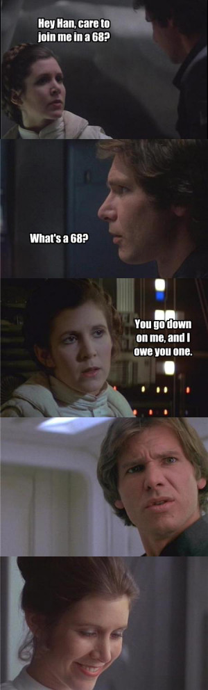 "Princess Leia to Han Solo – ""Care to Join Me in a 68?"""