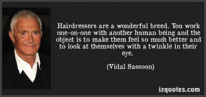 ... Hair, Funny Hairdressers, Sassoon Quotes, Inspiration Quotes, A Quotes