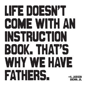 Great quote about Fathers!