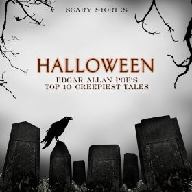 halloween edgar allan poe s top 10 creepiest tales scary stories scary ...
